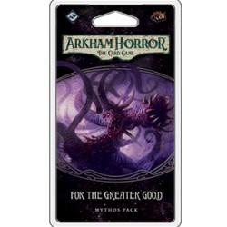 Arkham Horror LCG: For the Greater Good