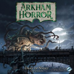 Arkham Horror 3rd Edition: The Dead of Night
